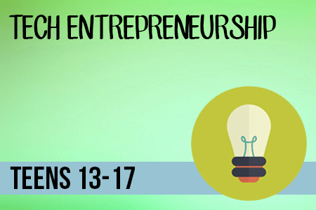 Tech Entrepreneurship for Teens